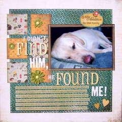 I didn't find him, he found me!