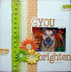 You brighten my day!