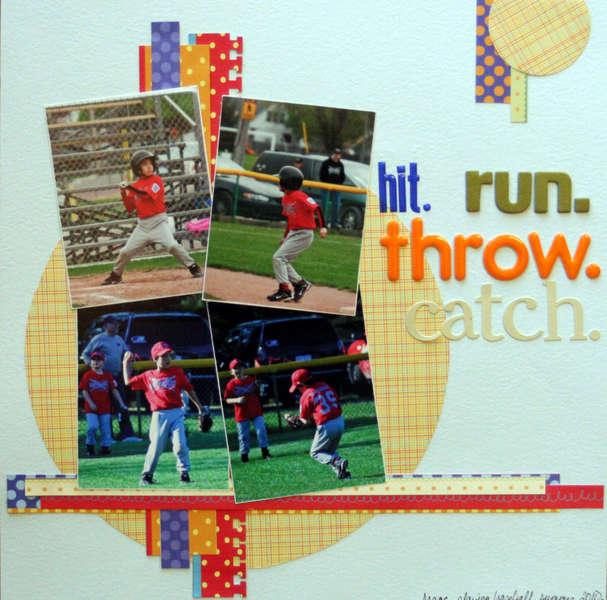 hit. run. throw. catch.