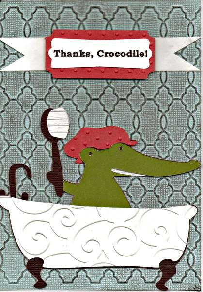 Thanks, Crocodile!