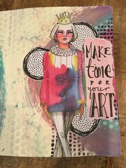 Lg art journal - Make Time For Your Art