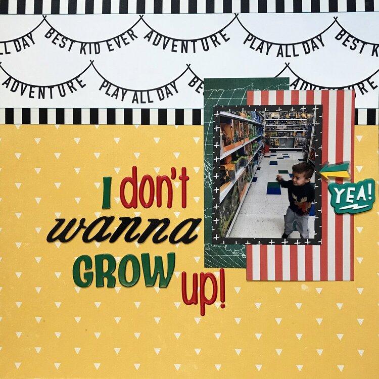 I Don't Wanna Grow Up!