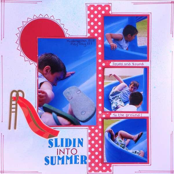 Slidin' into Summer