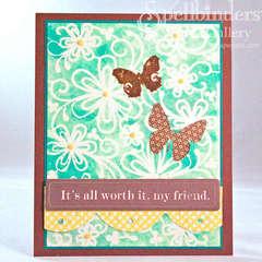 Worth It My Friend Card by Kimberly Crawford