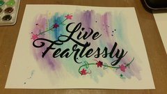Live Fearlessly Watercolor Sign