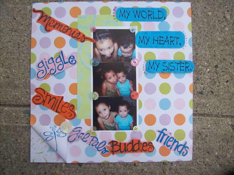 MY WORLD, MY HEART, MY SISTER.