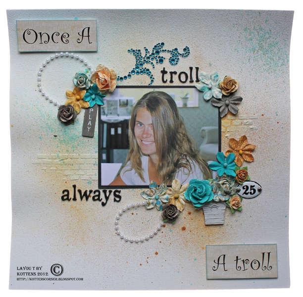 Once a troll always a troll