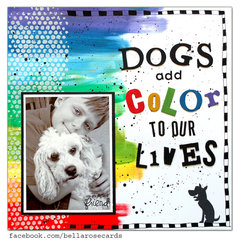 Dogs Add Color to Our Lives
