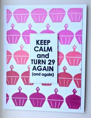 Keep Calm And Turn 29 Again