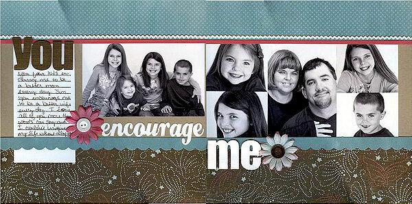 You Encourage Me