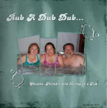 Rub A Dub Dub...