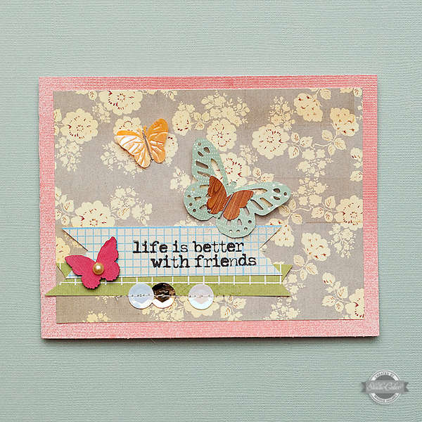 Life Is Better With Friends Card {Studio Calico}
