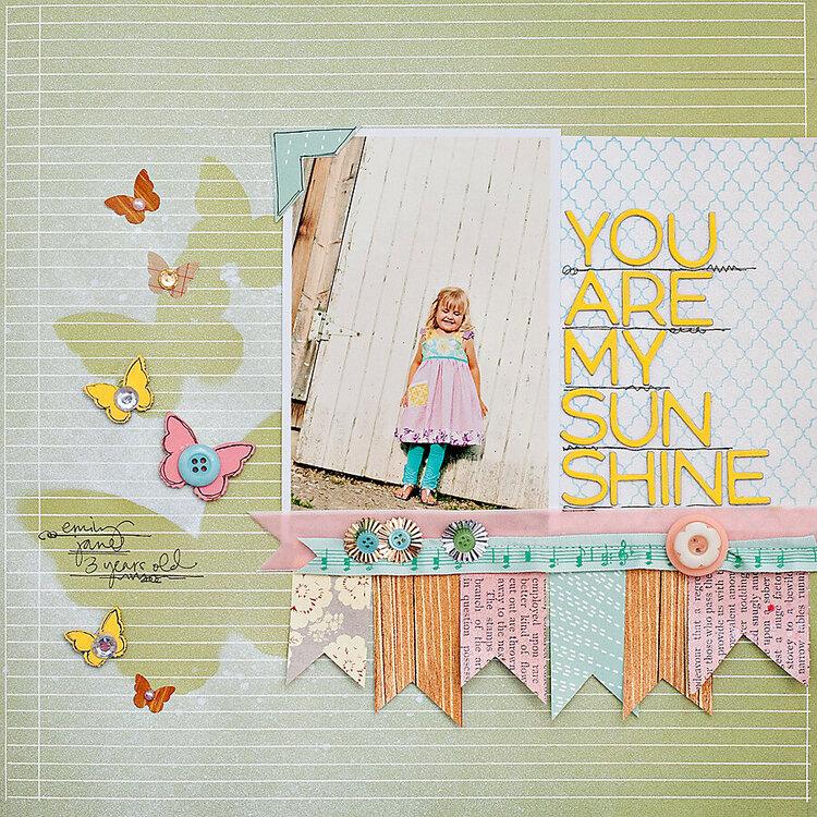 You are My Sunshine {Studio Calico}