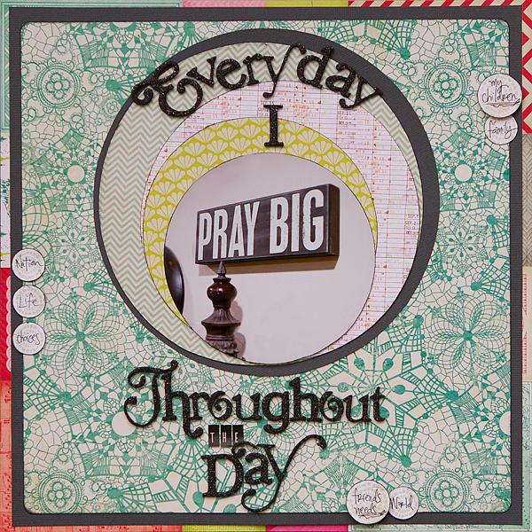 Everyday I pray Big *Crate Paper*