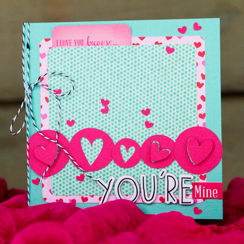 You're Mine card *American Crafts*