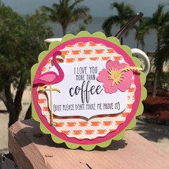 Love you more than Coffee Flamingo Card