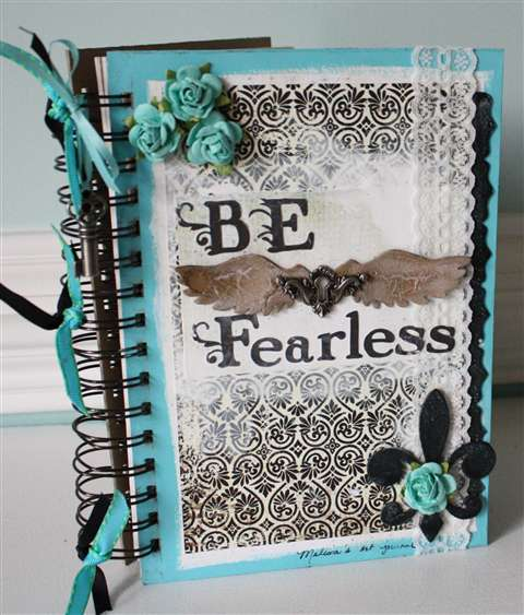 """Be Fearless"" Art Journal"