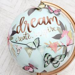Dream, Create, Inspire *Globe Gallery*