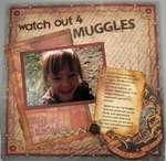 Watch Out 4 Muggles