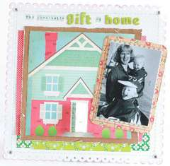 The invaluable gift of home