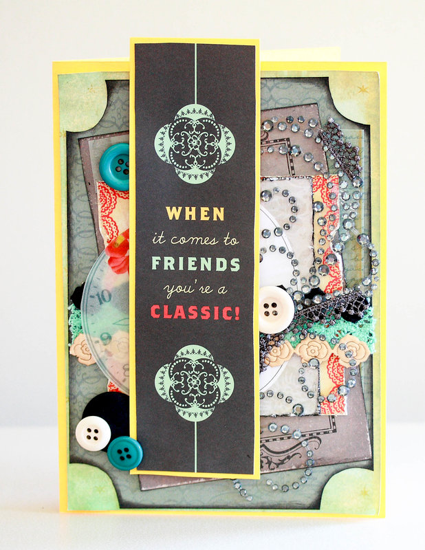 When it comes to friends, you're a classic card