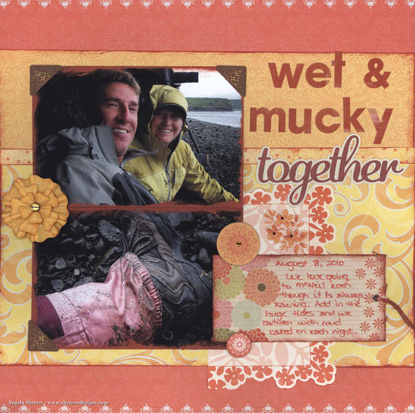 Wet & Mucky Together