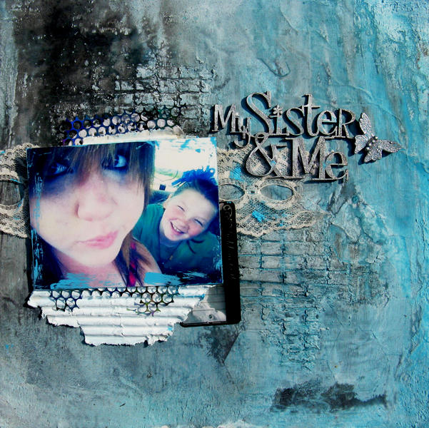 """my sister and me"" Gauche alchemy and Scrap Fx."