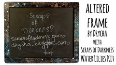 Altered chalkboard frame with Scraps of Darkness Kit