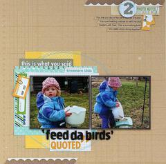 'Feed da birds' *Elle's Studio*