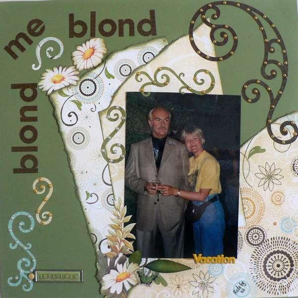 """Blond - me - blond"""