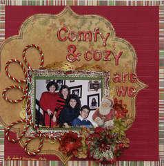 Comfy & Cozy Are We -
