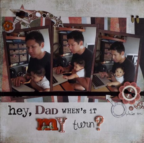 Hey Dad When's it My turn?