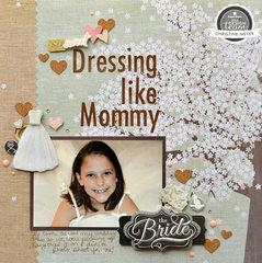 Dressing Like Mommy
