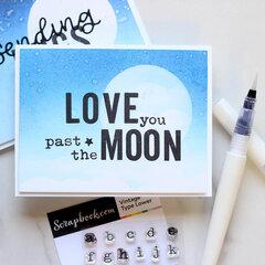 Ink Blended Moon- Custom Stamped Sentiment