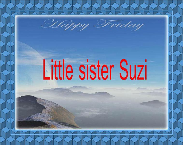 Happy Friday for Suzi