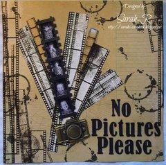 No Pictures Please ~~Imaginarium Designs~~