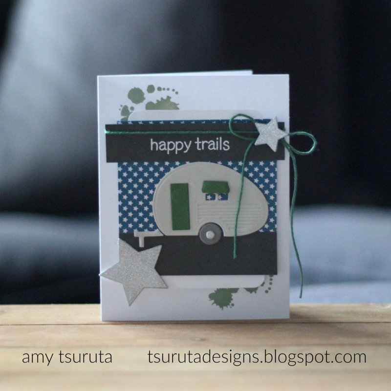 Happy Trails - featuring the Spellbinders - D-Lites Die - Build a Camper