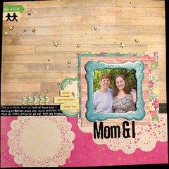 *Mom & I