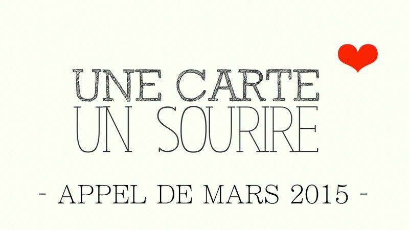 » Une Carte Un Sourire « ❤ » Appel Mars 2015 «