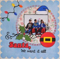 Santa, We want it all