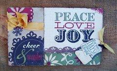Peace Love Joy  ~quick & easy Christmas card