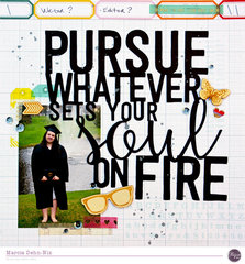 Pursue Whatever Sets Your Soul On Fire