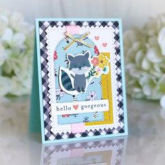 Hello, Gorgeous Card