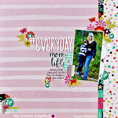 Everda Mom Life for My Creative Scrapbook / Oh My Heart  / Pink Paislee / Laura Whitaker