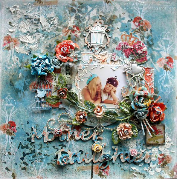 """Mother & Daughter **Scraps of Elegance and 2Crafty chipboard"""""""