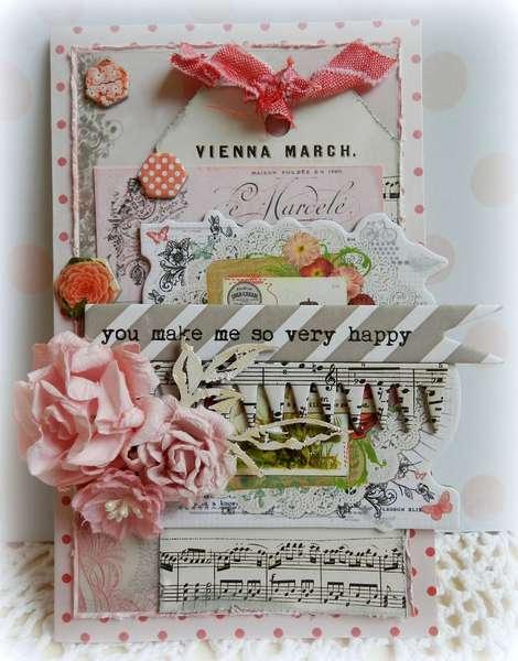You Make Me So Very Happy Card **C'est Magnifique July 2012 Kit**