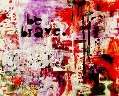 Be brave - art journal