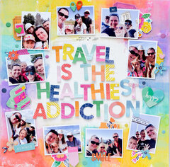 Travel is the healthiest addiction