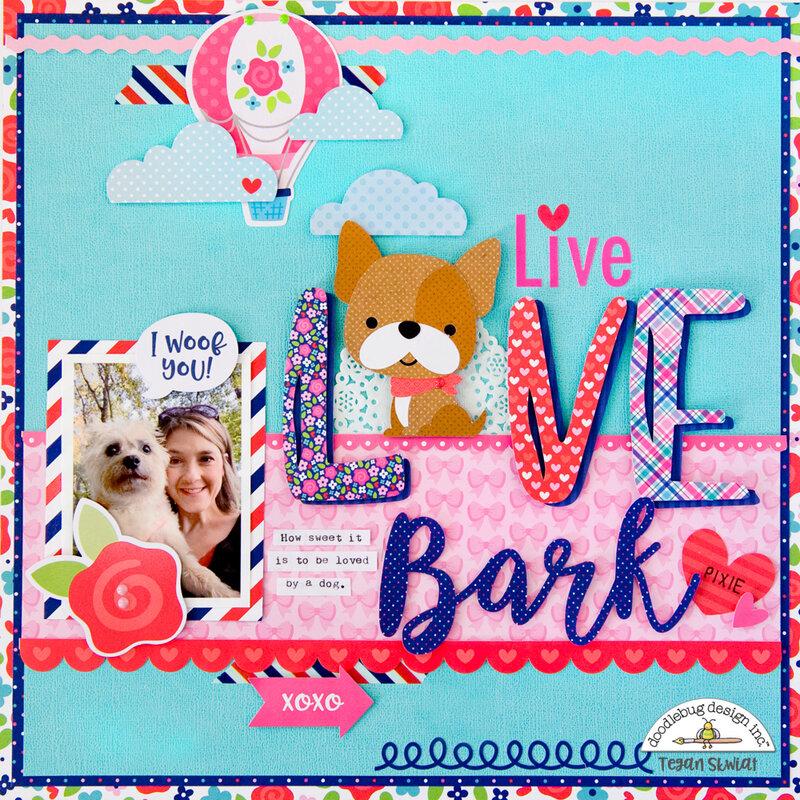 **Doodlebug Design** Live Love Bark layout