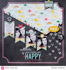You Make Me Happy layout **Pink Paislee**